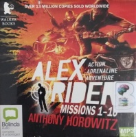 Alex Rider Missions 1 to 10 written by Anthony Horowitz performed by Jonathan Davies on MP3 CD (Unabridged)